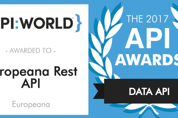 Europeana REST API wins a 2017 API Award for the category Data APIs